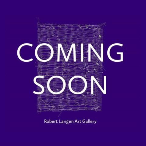 Coming Soon - Robert Langen Art Gallery in the Library this Fall